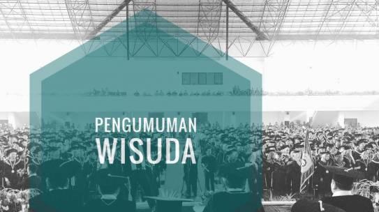 Pengumuman Wisuda XXIV Semester Genap Tahun 2018